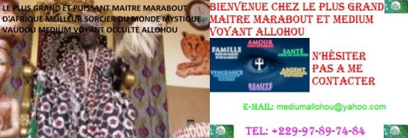 LE PLUS GRAND MAITRE MARABOUT